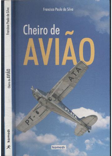 Cheiro de Avião - Com Dedicatória do Autor