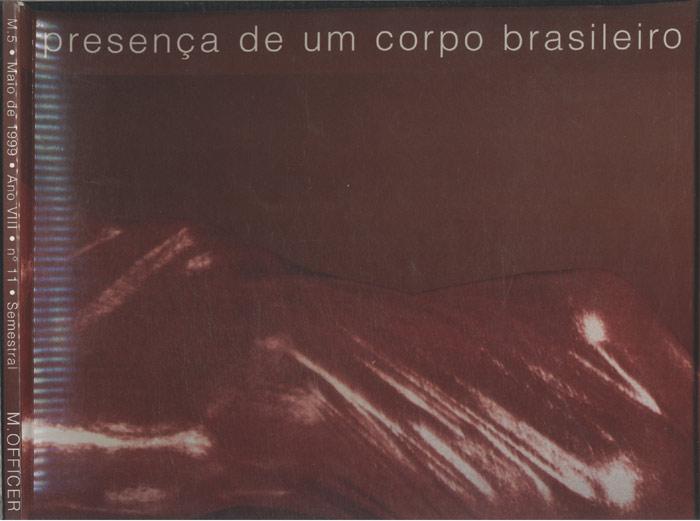 M.5 - Presença de um Corpo Brasileiro - M.5 - Maio de 1999 - Ano VIII - Nº.11 - Semestral