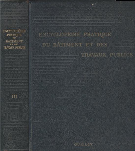 Encyclopédie Pratique du Bâtiment  et Des - Travaux Publics - Tome III + Planta