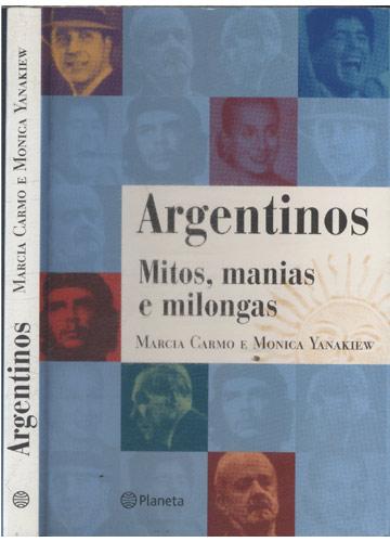 Argentinos - Mitos Manias e Milongas