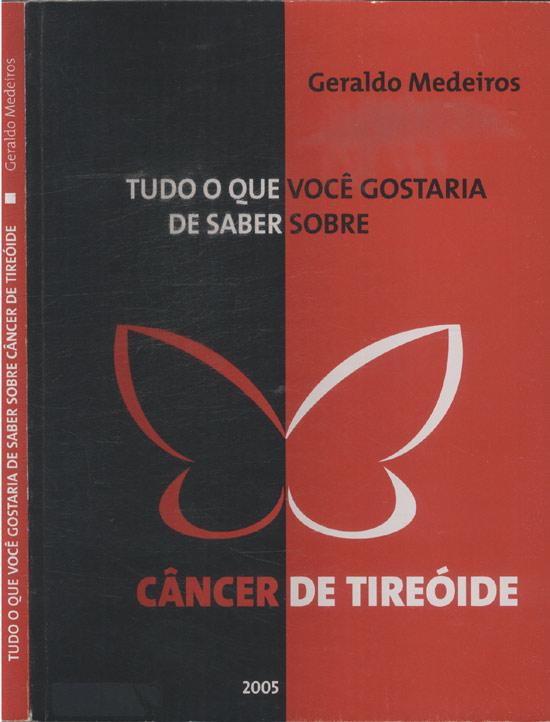 Tudo o Que Você Gostaria de Saber Sobre Câncer de Tireóide