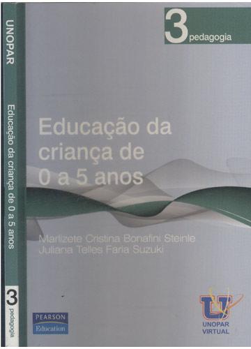 Educação da Criança de 0 a 5 Anos - Pedagogia - Livro 3 - UNOPAR
