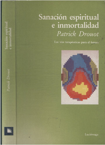 Sanación Espiritual e Inmortalidad
