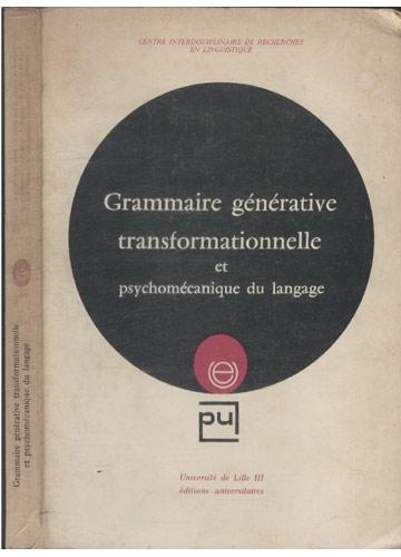 Grammaire Générative Transformationnelle et Psychomécanique du Langage