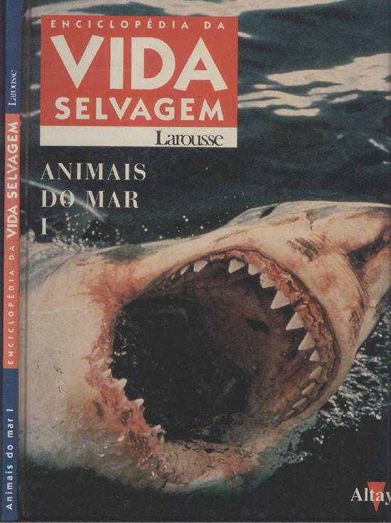 Enciclopédia da Vida Selvagem - Animais do Mar - Volume 1