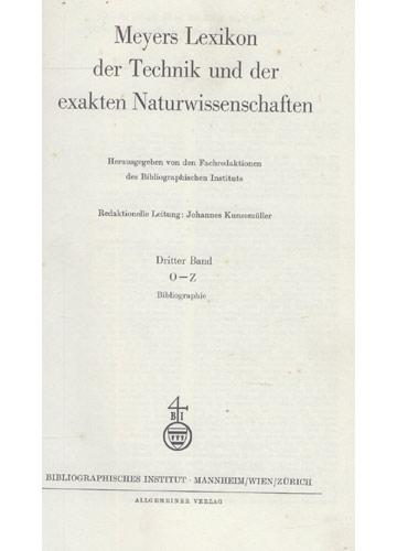 Meyers Lexikon der Technik und der Exakten Naturwissenschaften - Dritter Band - O-Z - Volume 3