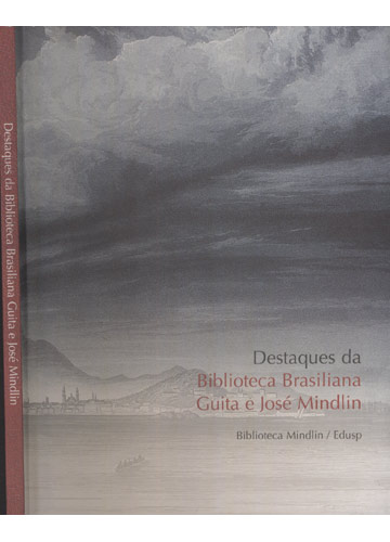 Destaques da Biblioteca Brasiliana Guita e José Mindlin