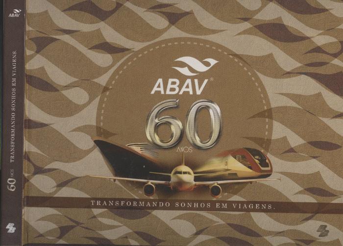 ABAV - 60 Anos - Transformando Sonhos em Viagens