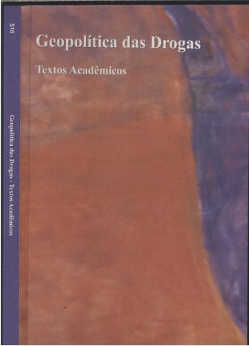 Geopolítica das Drogas - Textos Acadêmicos