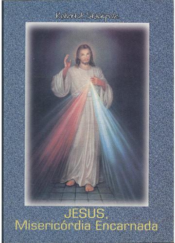 Jesus Misericórdia Encarnada