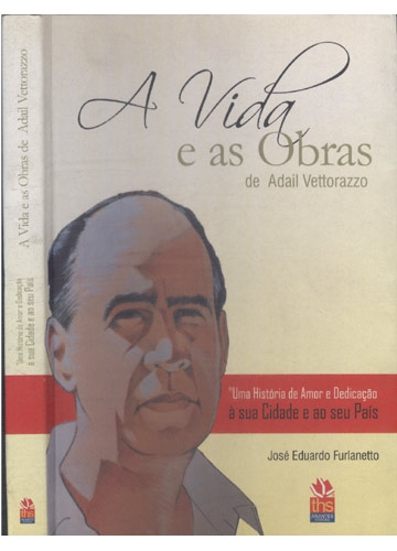 A Vida e as Obras de Adail Vettorazzo