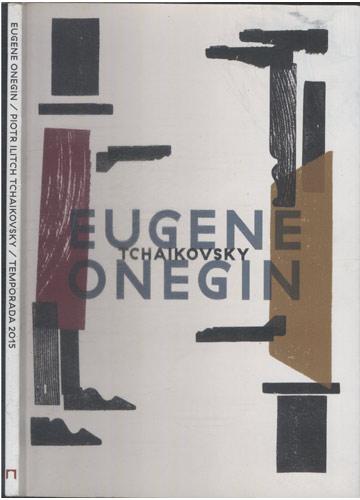 Eugene Onegin / Piotr Ilitch Tchaikovsky - Temporada 2015
