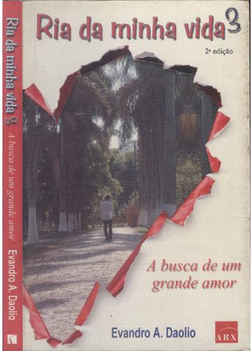 Ria da Minha Vida - Volume 3 - A Busca de um Grande Amor