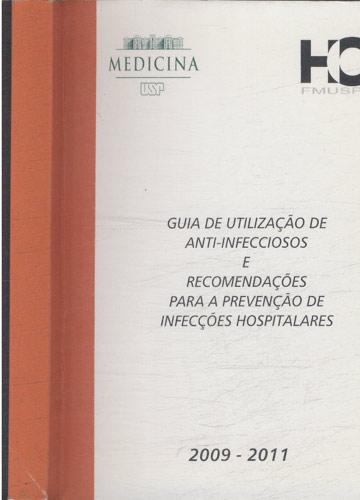 Guia de Utilização de Anti-Infecciosos e Recomendações para a Prevenção de Infecções Hospitalares