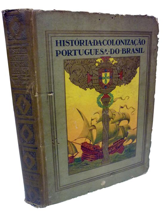 História da Colonização Portuguesa do Brasil - Volume II - Fascículo I