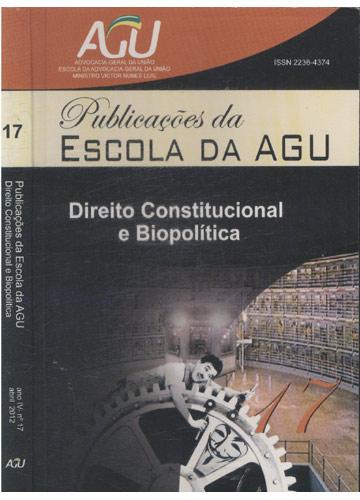 Publicações da Escola da AGU - Número 17 - Direito Constitucional e Biopolítica