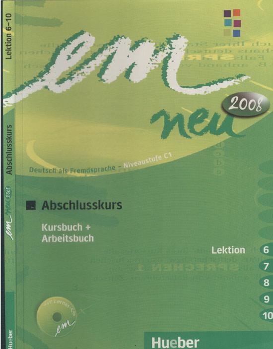 Em Neu 2008 - Abschlusskurs - Lektion 6-10 + CD
