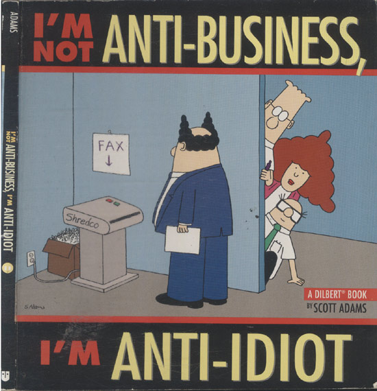 I'm not Anti Business - I'm Anti Idiot