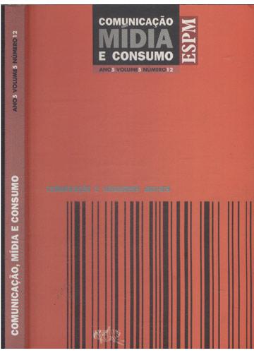 Comunicação Mídia e Consumo -  Ano 5 - Volume 5 - Número 12