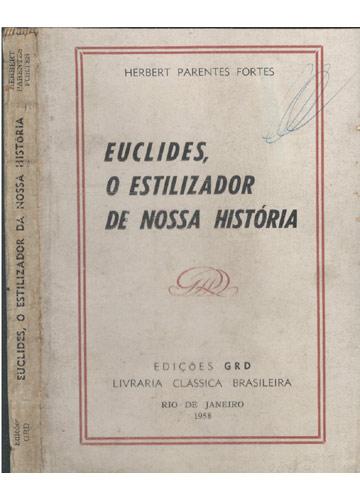 Euclides o Estilizador de Nossa História