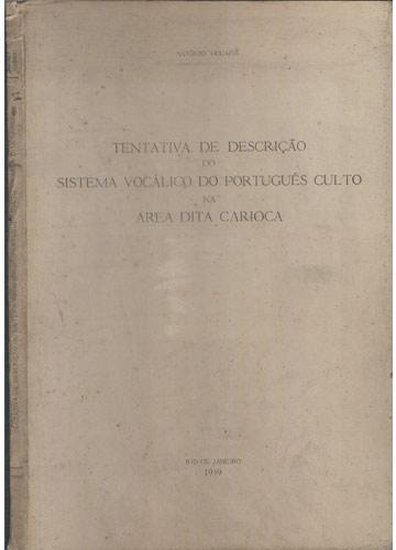 Tentativa de Descrição do Sistema Vocálico do Português Culto na Área Dita Carioca