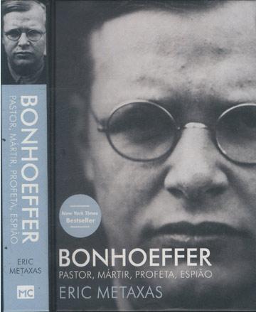 Bonhoeffer - Pastor Mártir Profeta Espião