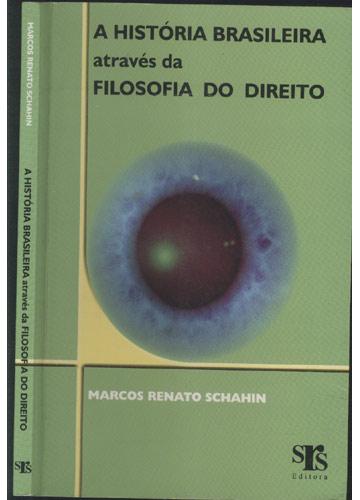 A História Brasileira Através da Filosofia do Direito