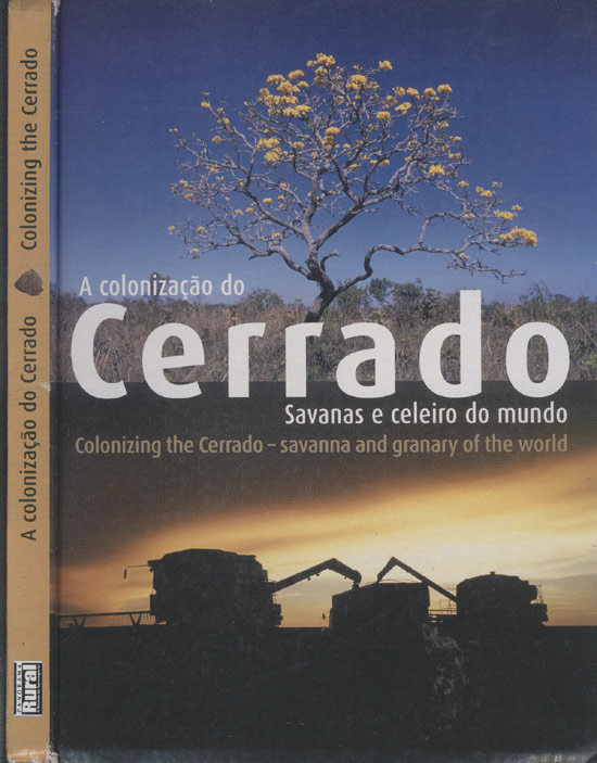 A Colonização do Cerrado / Colonizing the Cerrado
