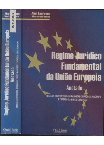 Regime Jurídico Fundamental da União Europeia - Anotado