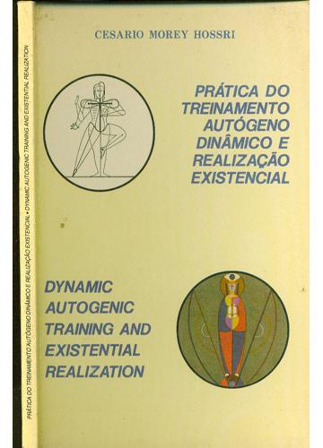 Prática do Treinamento Autógeno Dinâmico e Realização Existencial / Dynamic Autogenic Training and Existencial Realization