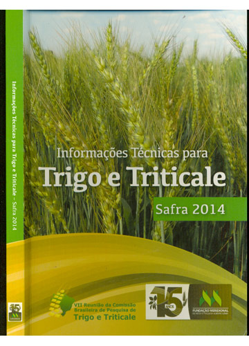 Informações Técnicas Para Trigo e Triticale - Safra 2014