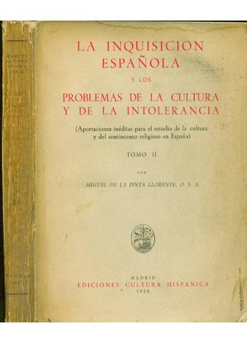 La Inquisicion Española y los Problemas de la Cultura y de la Intolerancia - Tomo II