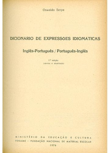 Dicionário de Expressões Idiomáticas Inglês/Português - Português/Inglês