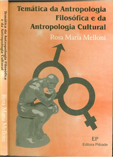 Temática da Antropologia Filosófica e da Antropologia Cultural