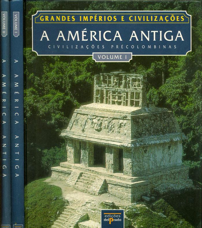 A América Antiga - 2 Volumes