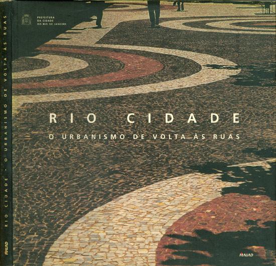 Rio Cidade - O Urbanismo de Volta às Ruas