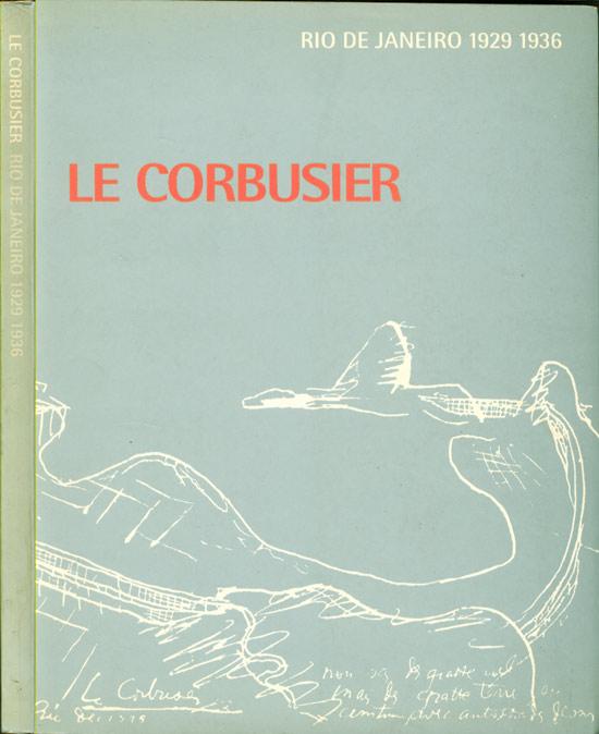 Le Corbusier - Rio de Janeiro - 1929 - 1936