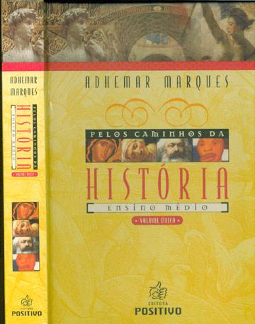 Pelos Caminhos da História - Ensino Médio - Volume Único