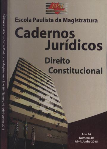 Cadernos Jurídicos - Escola Paulista da Magistratura - Ano 16 - Nº 40 - Abril/Junho 2015