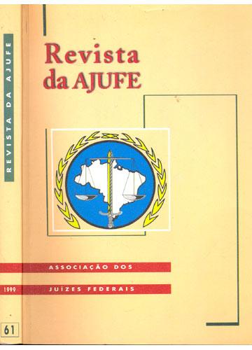 Revista da Ajufe - Ano 18 - Nº.61 - Abril a Junho de 1999