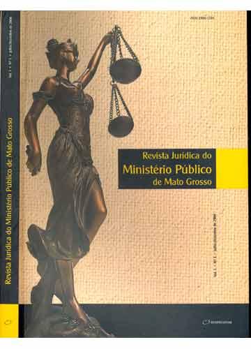 Revista Jurídica do Ministério Público de Mato Grosso - Volume 1 - Nº 1 - Junho/Dezembro de 2006