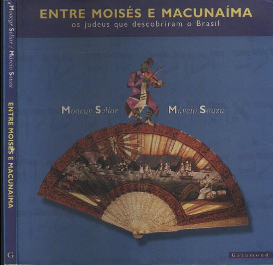 Entre Moisés e Macunaíma