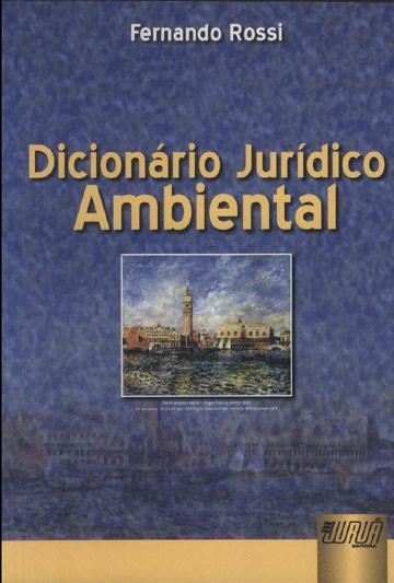 Dicionário Jurídico Ambiental