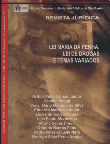 Lei Maria da Penha Lei de Drogas e Temas Variados - ESMP - Revista Jurídica Ano I - Nº 1 - Janeiro/Junho 2007