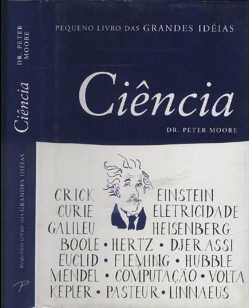 Ciência - Pequeno Livro das Grandes Idéias