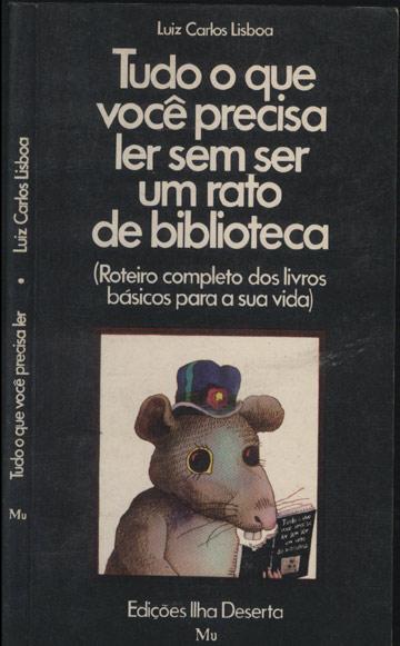 Tudo o Que Você Precisa Ler Sem Ser um Rato de Biblioteca
