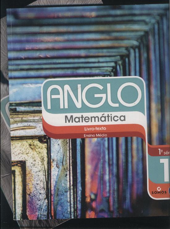 Anglo - Matemática - Livro-Texto 1 - Ensino Médio - 1ª. Série + Caderno de Exercícios
