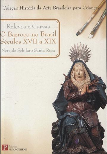Relevos e Curvas - O Barroco no Brasil Séculos XVII a XIX