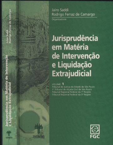 Jurisprudência em Matéria de Intervenção e Liquidação Extrajudicial - Volume 1