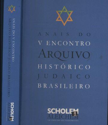 Anais do V Encontro - Arquivo Histórico Judaico Brasileiro